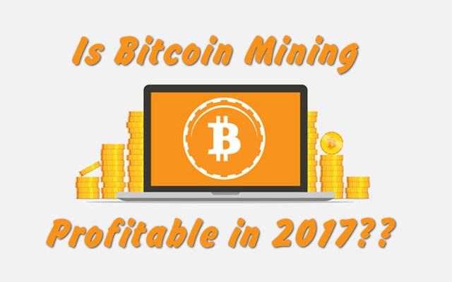 Bitcoin Mining Profitability in 2017