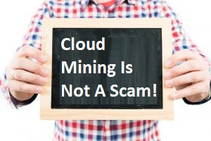 Cloud Mining is Not a Scam!